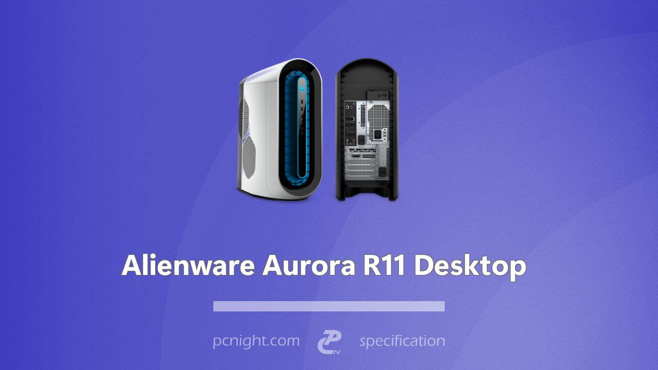 Alienware Aurora R11 Desktop