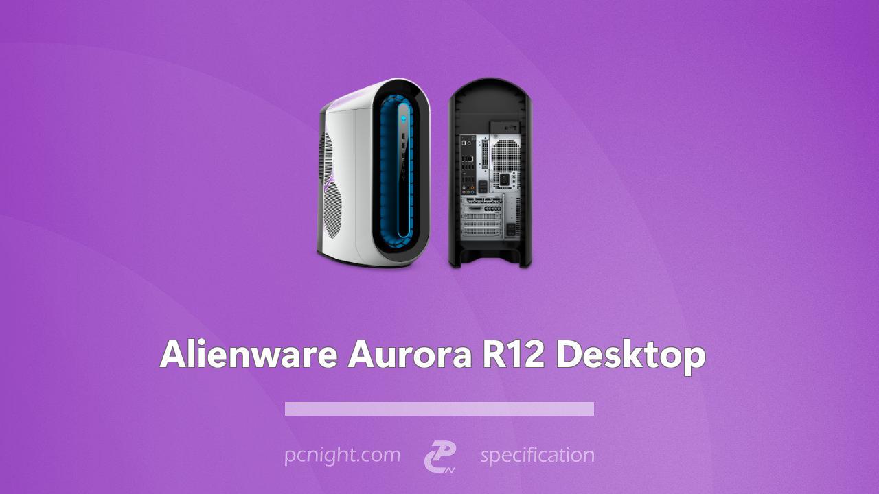 Alienware Aurora R12 Desktop