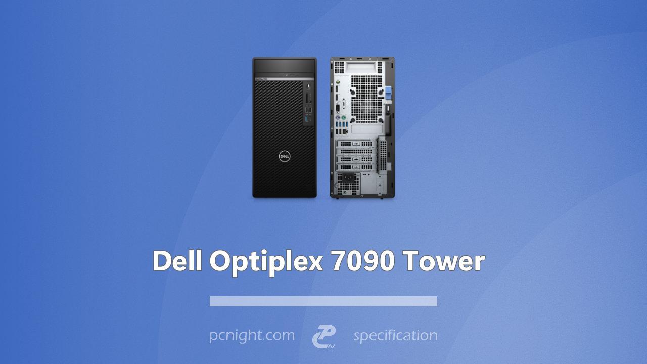 Dell Optiplex 7090 Tower Specs