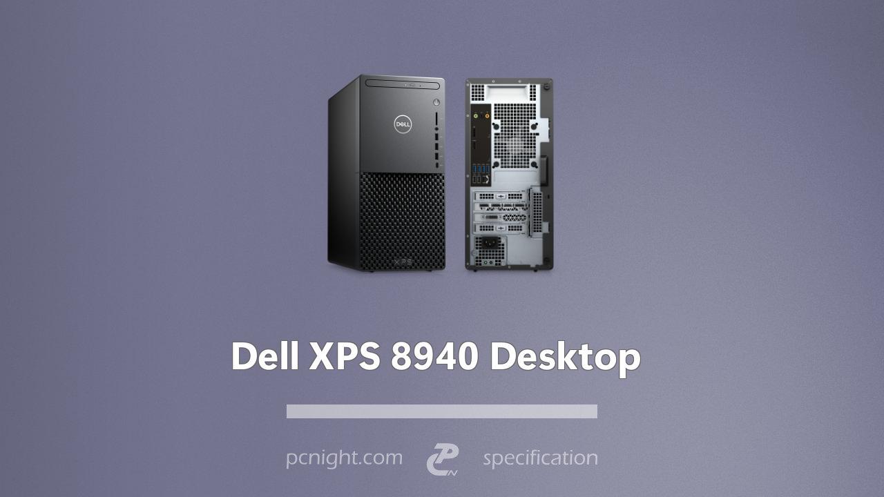 Dell XPS 8940 Desktop Specs