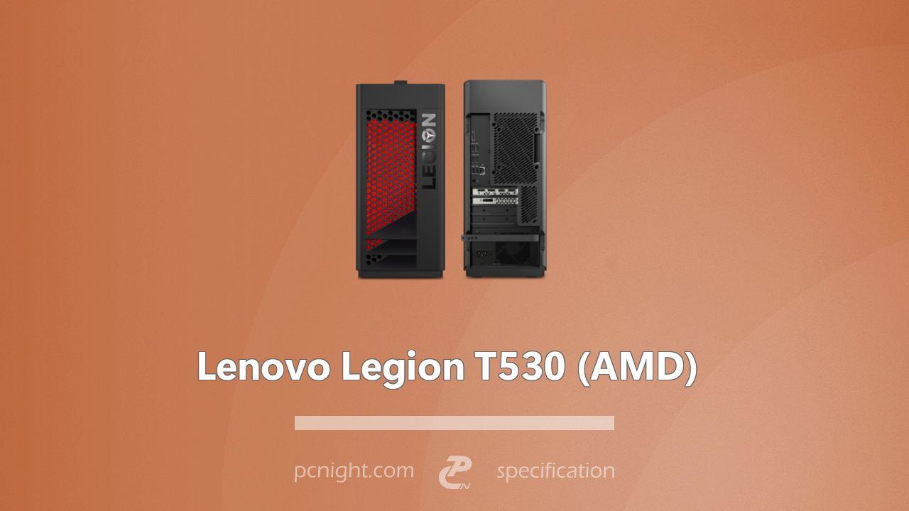Lenovo Legion T530 (AMD)